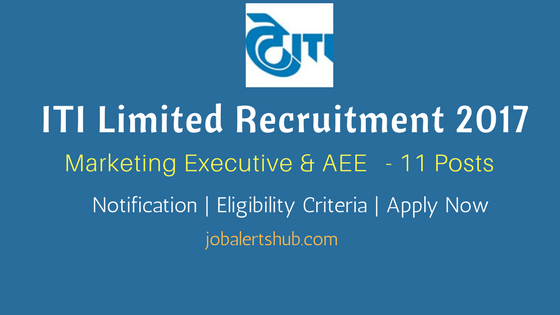 ITI Limited Recruitment 2017 Marketing Executive & AEE