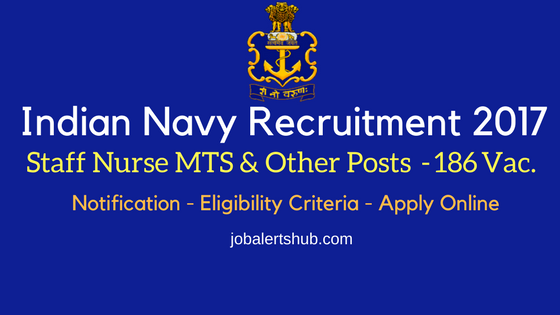 Indian Navy Recruitment 2017 Staff Nurse MTS & Other Posts
