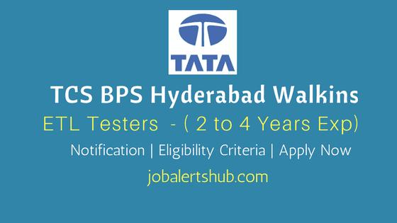 TCS-BPS-Hyderabad-Walkins-2018-ETL-Testers-Job-Notification