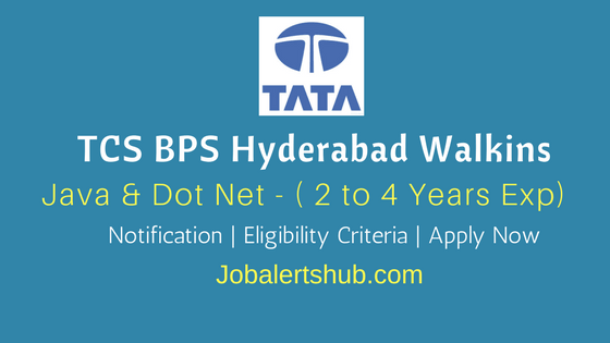 TCS BPS Hyderabad Walkins 2018 Java & Dot Net Professionals Job Notification