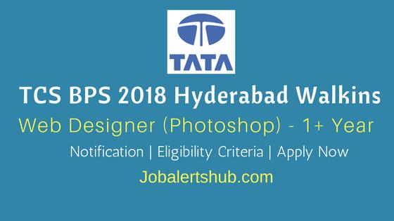 TCS BPS Hyderabad Walkins 2018 Web Designer (Photoshop) Job Notification