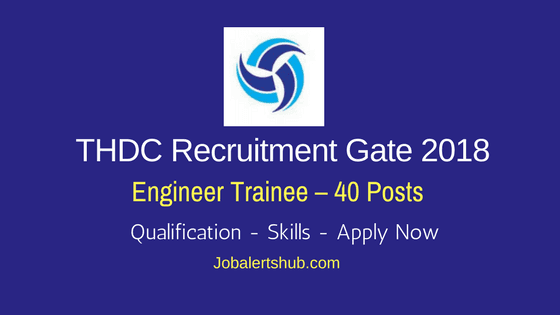 Tehri Hydro Development Corporation Limited - THDC-Recruitment-Gate-2018-Engineer-Trainee-Notification