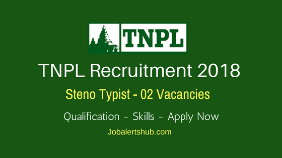 TNPL-Recruitment-2018-Steno-Typist-Job-Notification-For-Freshers