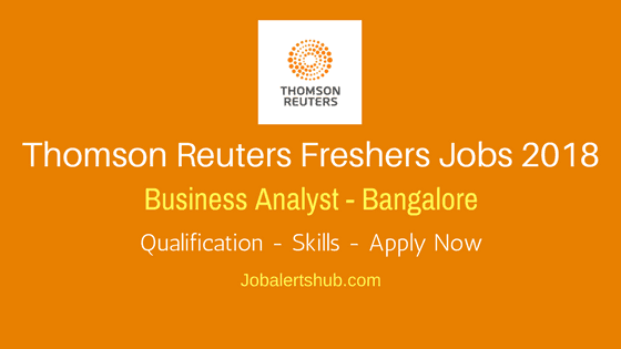 Thomas-Reuters-Freshers-Jobs-In-Bangalore-2018-Business-Analyst-Job-Announcement