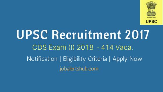 UPSC Recruitment 2017 CDS Exam (I) 2018